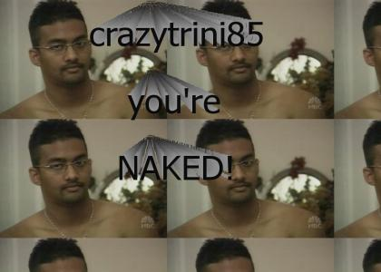 """Marvin, you're naked!"""