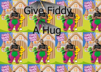 Give Fiddy A Hug