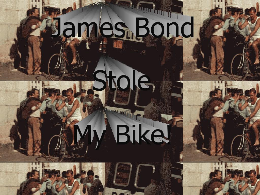 JamesBondStoleMyBike