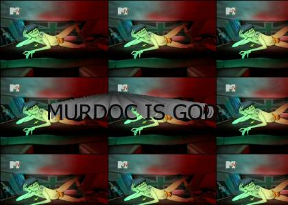 MURDOC IS GOD