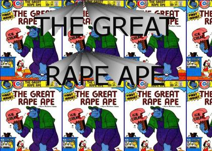 The Great Rape Ape™