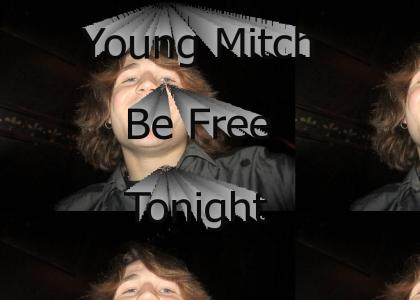 Young Mitch Be Free Tonight