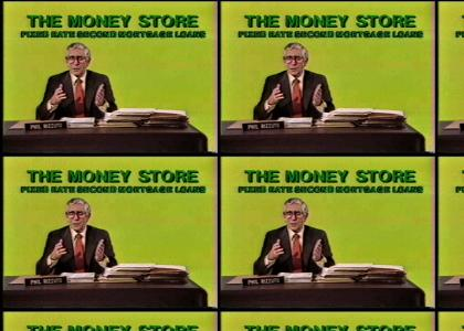 The Money Store!