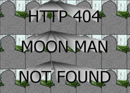 HTTP 404 MOON MAN NOT FOUND
