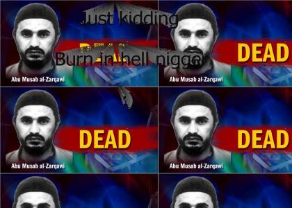 R.I.P. Abu Zarqawi