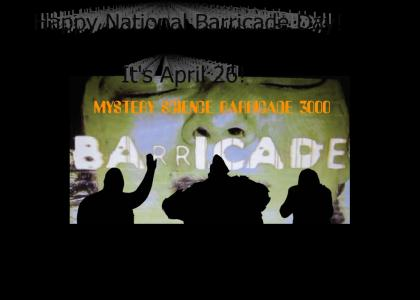 National Barricade Day - April 26th, 2011