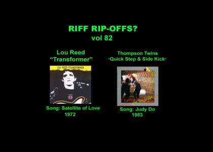 Riff Rip-Offs Vol 82 (Lou Reed v. Thompson Twins)