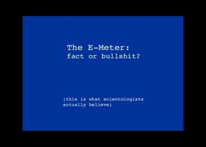 Scientology uses the E-Meter