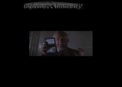 Diplomatic Immunity! (refresh)