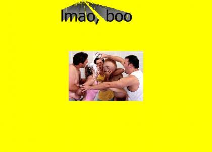 lmao, boo