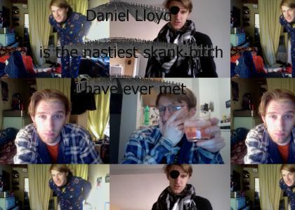 Daniel Lloyd is a Fugly Slut