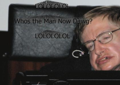 Stephen Hawking is The Man Now Dog