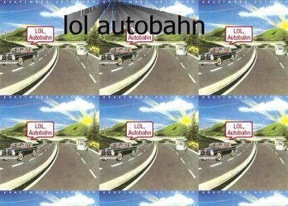 lol autobahn (Final Version 2.0)