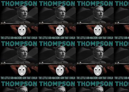 THOMPSON...THE LITTLE SUB-MACHINE GUN THAT COULD