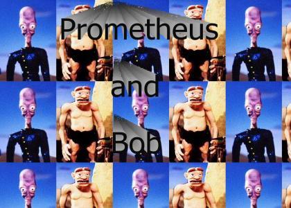 Prometheus and Bob!