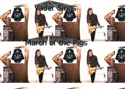 Vader Sings March of the Pigs