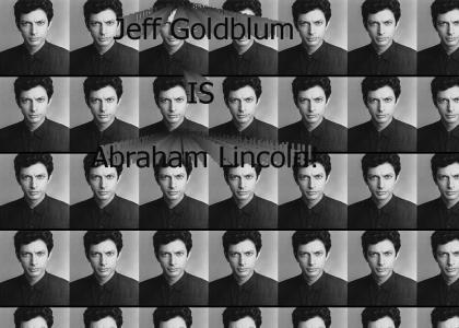 Jeff Goldblum IS Abraham Lincoln!