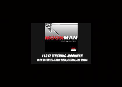 I LOVE LYNCHING- MOON MAN