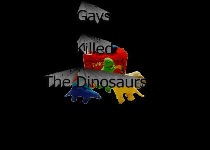 Gays Killed The Dinosaurs