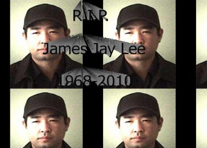 RIP James Jay Lee