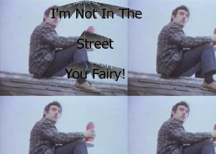 I'm Not In The Street!