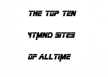 Top Ten YTMND's