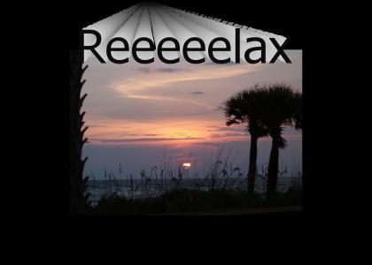 Relax, take a break