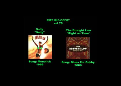 Riff Rip-Offs Vol 78 (Sally v. The Brought Low)