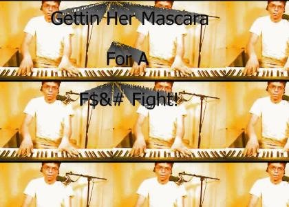 Gettin' her mascara...
