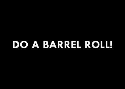 Do-do-do-do a barrel roll!