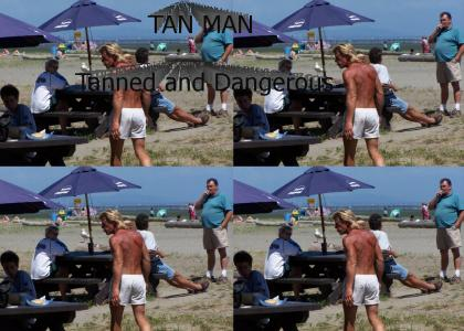Tanned and Dangerous