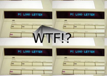 PC LOAD LETTER?!