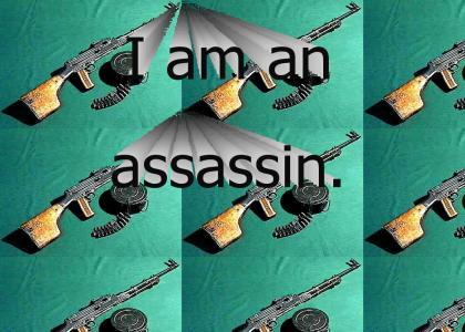 I am an assassin.