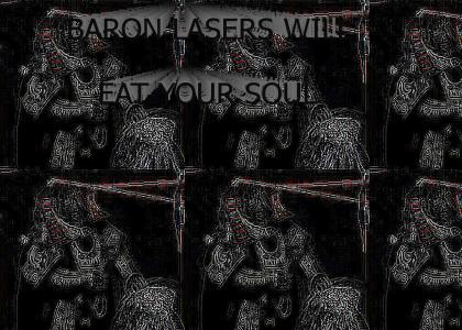 Baron Lasers Will Eat Your Soul