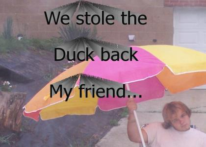We have the ducks.