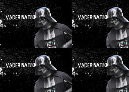 Vader Nation! (Updated)
