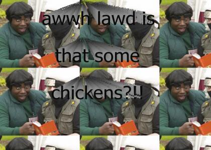 ahhw lawd is that some chickens?!