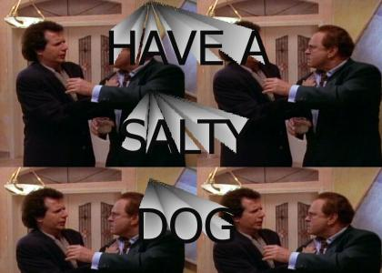 Have a salty dog