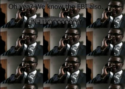 FBI? WE KNOW THEM ALSO!