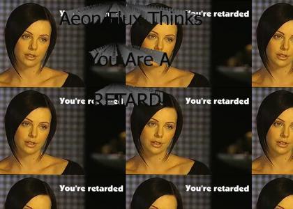 you retard