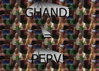 GANDHI NOOO!!!!!