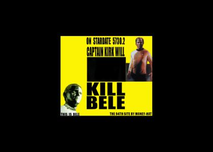 KIRK WILL KILL  BELE   !    (old school)