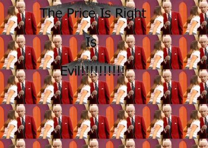 The Price Is Right Is Evil!!!!!!!!!