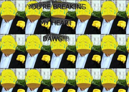 you're breaking my heart dawg
