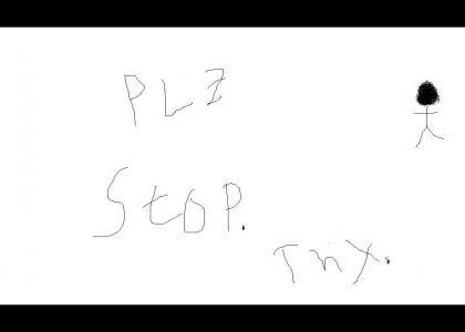 300 tmnd: plz stop thx