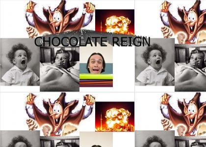 Chocolate Reign