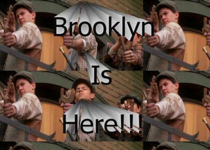 Brooklyn is here (Newsies)