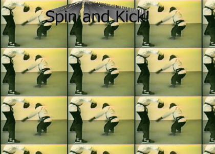 Spin and Kick!