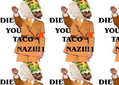 Taco Nazi