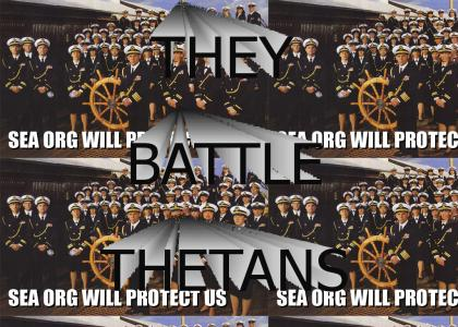 SEA ORG WILL PROTECT US